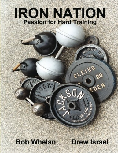 Iron Nation: Passion for Hard Training
