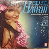 Blue Hawaii - Sweet Leilani; Hawaii Tattoo; Polynesian Waltz; Sun of Hawaii; Flower of Hawaii; Sleepy Lagoon; Wini-Wini, Wana-Wana; My Tane; Maori Farewell Song; Honolulu Ragtime Doll