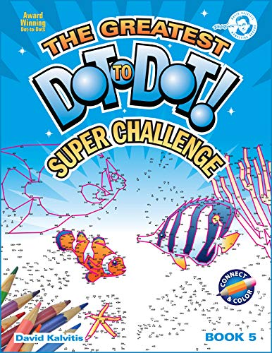 Greatest Dot-to-Dot Super Challenge (Book 5) - Summer Fun - Extreme -