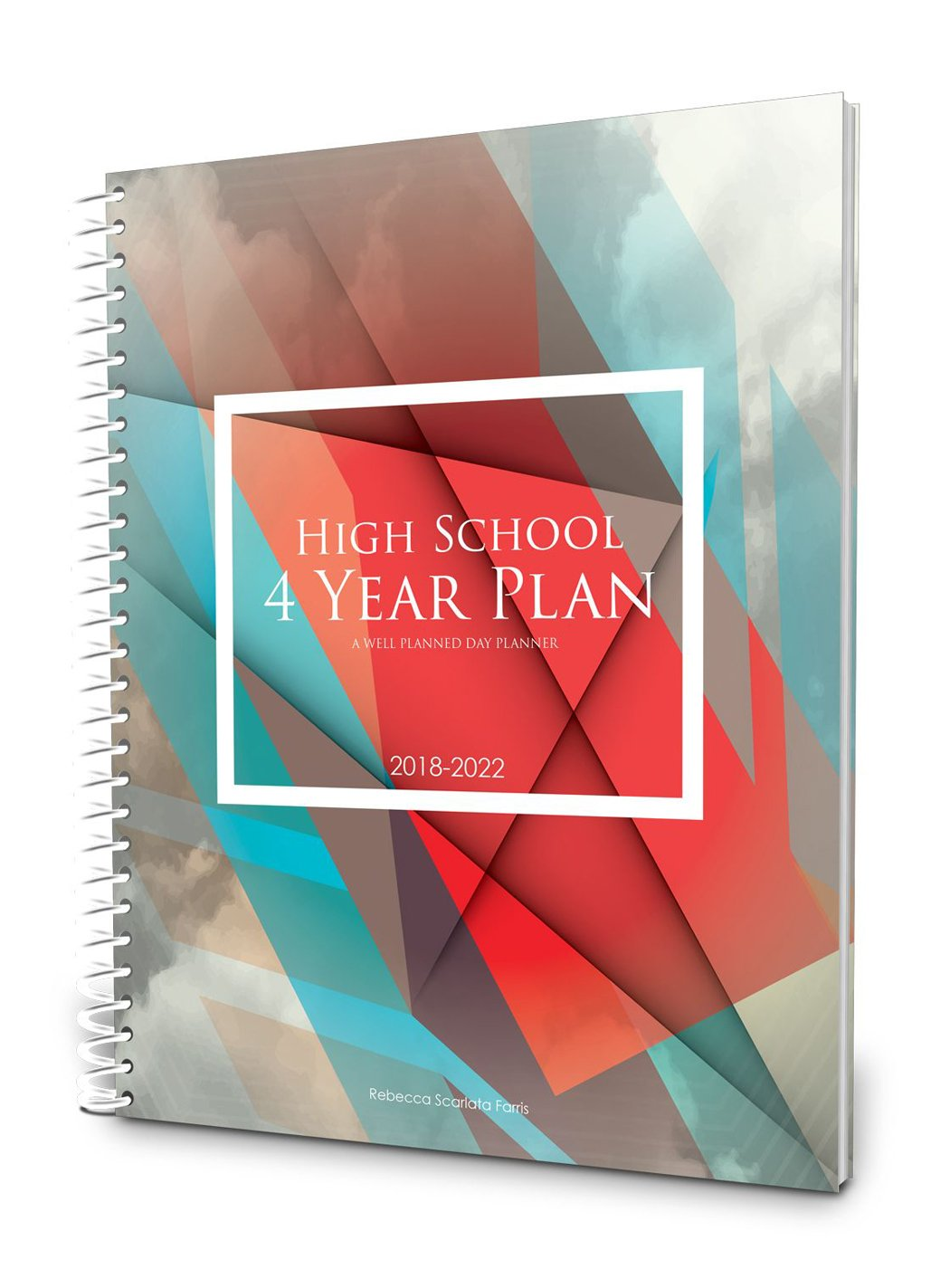 Well Planned Day, High School 4 Year Plan, July 2018 - June 2022 by Home Educating Family Publishing