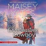 Christmastime Cowboy: A Copper Ridge Novel, Book 5 | Maisey Yates