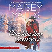 Christmastime Cowboy: A Copper Ridge Novel, Book 5 | Maisey Yates