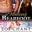 Dancing Bearfoot Audiobook by Zoe Chant Narrated by Lewis Bailey