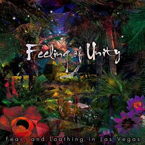 Fear & Loathing In Las Vegas / Feeling of Unity