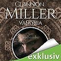 Wolfszauber (Valkyria-Saga 2) Hörbuch von Clannon Miller Gesprochen von: Alicia Hofer, Sven Macht