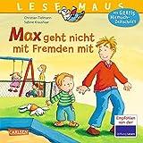 Max geht nicht mit Fremden mit (LESEMAUS, Band 4)