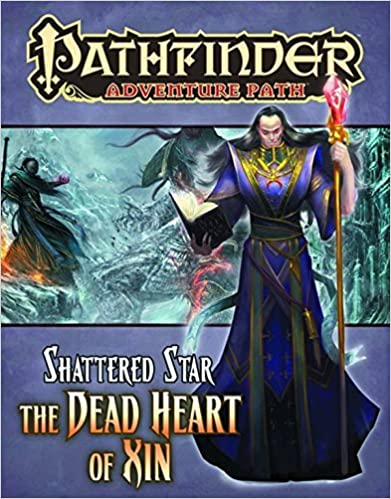 Pathfinder Adventure Path: Shattered Star Part 6 - The Dead Heart of Xin by Brandon Hodge (2013-02-26)