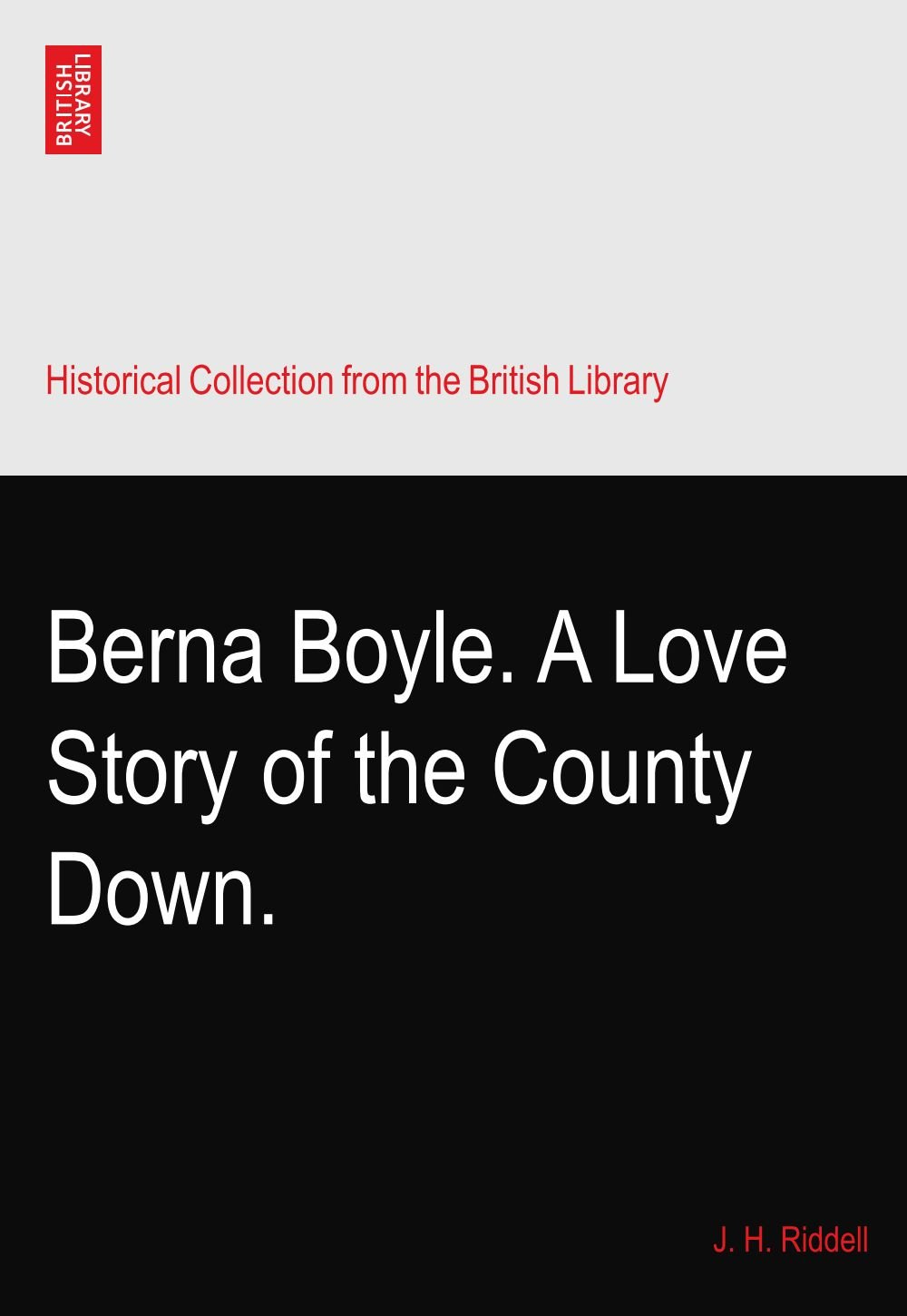 Berna Boyle. A Love Story of the County Down. pdf epub