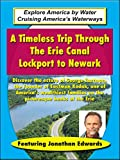 A Timeless Trip Through The Erie Canal - Lockport to Newark