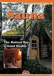 Sauna: Hottest Way to Good Health (Natural Health Guide)