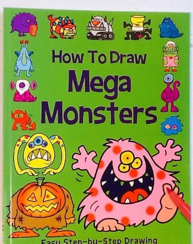 How to Draw Mega Monsters ~ Hilarious Unusual Collection of Monsters ~ Over 50 Instructional Drawing Examples!