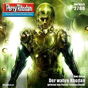 Der wahre Rhodan (Perry Rhodan 2786) Hörbuch