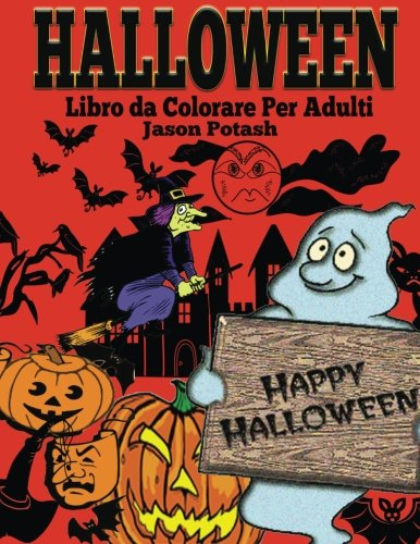Halloween Libro da Colorare Per Adulti (La Distensione adulti Disegni da colorare) (Italian (Disegni Da Colorare Per Halloween)