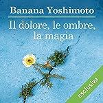 Il dolore, le ombre, la magia (Il Regno 2) | Banana Yoshimoto