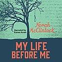 My Life Before Me: Secrets Series Audiobook by Norah McClintock Narrated by Karen Rowe