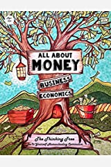 All About Money - Economics - Business - Ages 10+: The Thinking Tree  - Do-It-Yourself Homeschooling Curriculum (Kids & Teens - Money, Economics, Business - Research - Great Depression & COVID-19) Paperback