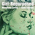 Girl: Repurposed | Meaghan Curley