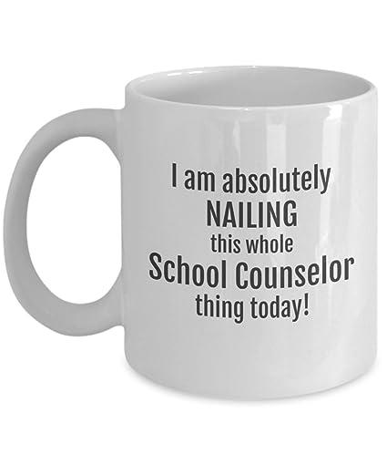 amazon com school counselor mug i am nailing this thing today