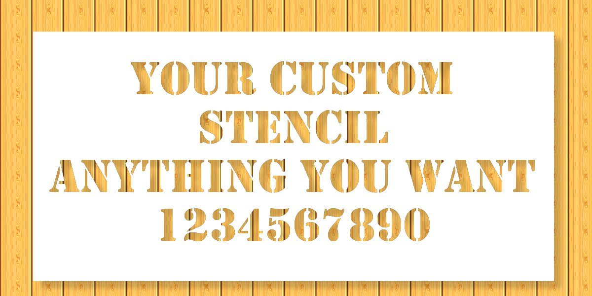 Strong Polyester Mil 10 Anything You Want Custom Stencil 12x24 US Made 12X24 Custom Laser Cut