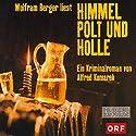 Himmel, Polt und Hölle Hörbuch von Alfred Komarek Gesprochen von: Wolfram Berger