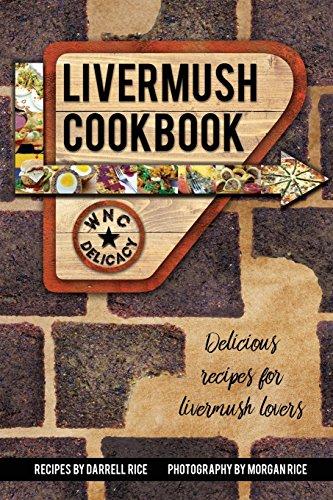 Livermush Cookbook by Darrell Rice