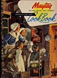 The Maytag Dutch Oven Gas Range Instruction and Cook Book