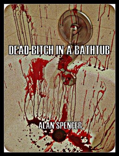 Dead Bitch In A Bathtub