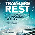 Travelers Rest Audiobook by Keith Lee Morris Narrated by Peter Berkrot
