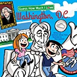 img - for Guess How Much I Love Washington D.C. book / textbook / text book