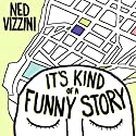 It's Kind of a Funny Story Audiobook by Ned Vizzini Narrated by Robert Fass