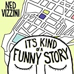 It's Kind of a Funny Story | Ned Vizzini