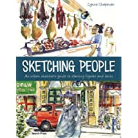 Sketching People: An Urban Sketcher's Guide to Drawing Figures and Faces