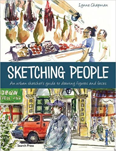 Sketching People: An Urban Sketchers Guide to Drawing Figures and Faces: Amazon.es: Lynne Chapman: Libros en idiomas extranjeros