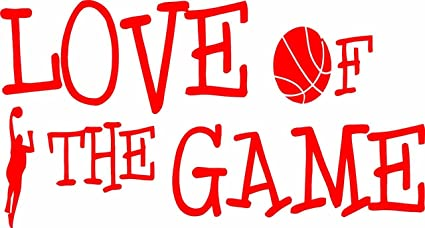 Love Of The Game Quote Sports Exercise Basketball Quote Vinyl Wall
