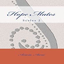 Hope Mates: Scales 2 Audiobook by Acacia Awai Narrated by Lessa Lamb