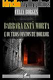 Barbara está morta e outros contos de horror