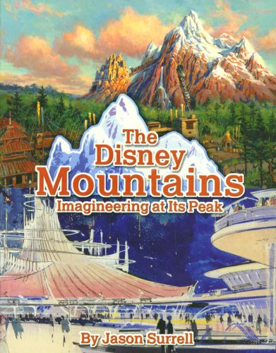 The Disney Mountains: Imagineering At Its Peak PDF