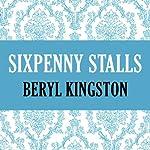 Sixpenny Stalls | Beryl Kingston