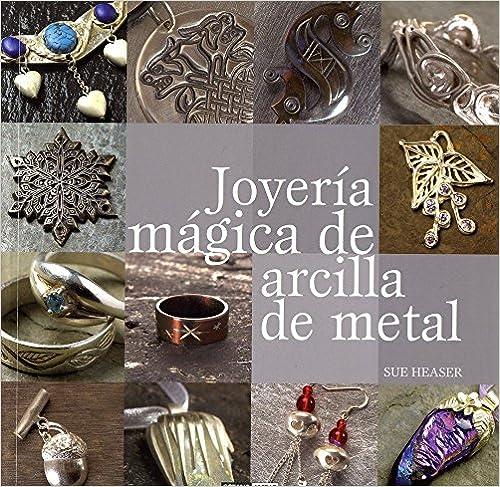 Joyería Mágica De Arcilla De Metal por Sue Heaser epub