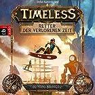 Retter der verlorenen Zeit (Timeless 1) Hörbuch von Armand Baltazar Gesprochen von: Stefan Kaminski
