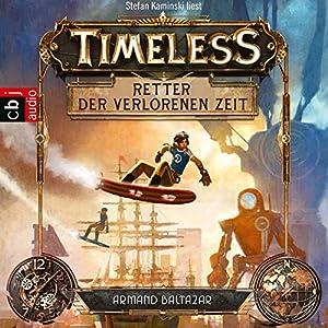 Retter der verlorenen Zeit (Timeless 1) Hörbuch