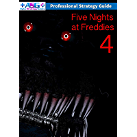 Five Nights at Freddy's 4 Ultimate Strategy Guide, Walkthrough, Secrets, Help Tips & Tricks