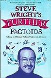 Steve Wright's Further Factoids