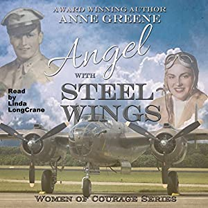 Angel With Steel Wings: Women of Courage Series Audiobook