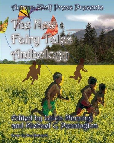 The New Fairy Tales Anthology: Aurora Wolf Press PDF