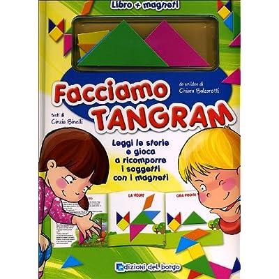 Facciamo Tangram Ediz Illustrata Copertina Rigida 12 Ott 2011