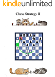 Chess strategy Corso di Strategia scacchistica - parte seconda: Per giocatori di club (Italian Edition)