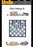 Chess strategy Corso di Strategia scacchistica - parte seconda: Per giocatori di club