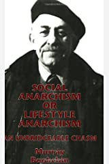 Social Anarchism or Lifestyle Anarchism: An Unbridgeable Chasm Kindle Edition