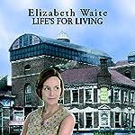 Life's for Living | Elizabeth Waite